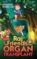 Raj his Friends and Organ Transplant