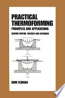 Practical Thermoforming  Principles and Applications