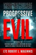 Progressive Evil