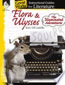 An Instructional Guide for Literature: Flora & Ulysses--The Illuminated Adventures