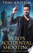 Pyro's Accidental Shooting