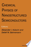 Chemical Physics of Nanostructured Semiconductors