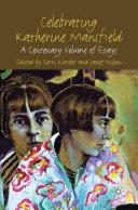 Celebrating Katherine Mansfield: A Centenary Volume of Essays
