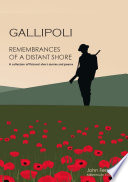 Gallipoli Remembrances Of A Distant Shore Book PDF