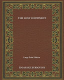 The Lost Continent   Large Print Edition