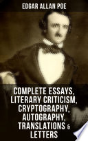 Complete Essays Literary Criticism Cryptography Autography Translations Letters
