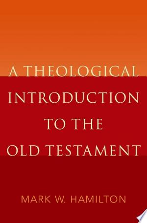 Read Online A Theological Introduction to the Old Testament Full Book
