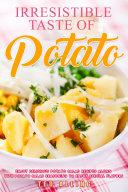 Irresistible Taste of Potato