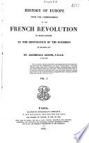 History of Europe from the Commencement of the French Revolution in 1789 to the Restoration of the Bourbons in 1815 Book PDF