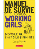 Manuel de survie à l'usage des working girls