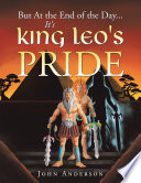 But at the End of the Day    It s King Leo s Pride Book PDF