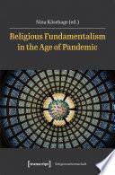 Öffnen Sie das Medium Religious fundamentalism in the Age of Pandemic von Käsehage, Nina [Herausgeber] im Bibliothekskatalog