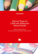Selected Topics in Child and Adolescent Mental Health