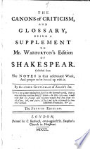 A Supplement To Mr Warburton S Edition Of Shakespear Being The Canons Of Criticism And Glossary Collected From The Notes In That Work By Another Gentleman Of Lincoln S Inn I E Thomas Edwards The Second Edition Book PDF