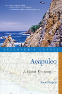 Explorer's Guide Acapulco: A Great Destination