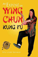 An Expose on Wing Chun Kung Fu