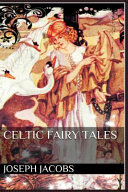 Celtic Fairy Tales and Legends