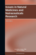 Issues in Natural Medicines and Nutraceuticals Research  2012 Edition