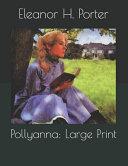 Download Pollyanna: Large Print Book