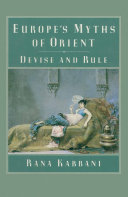Europe's Myths of Orient