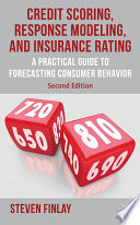 Credit Scoring, Response Modeling, and Insurance Rating