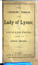 The 'Fechter' Version of The Lady of Lyons, Or Love and Pride
