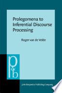 Prolegomena to Inferential Discourse Processing