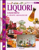 Fare liquori, liquorini e grappe aromatiche