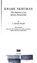 Kwame Nkrumah The Anatomy Of An African Dictatorship