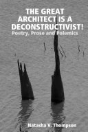 The Great Architect is a Deconstructivist!: Poetry, Prose and Polemics ebook