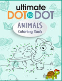 Ultimate Dot to Dot Animals Coloring Book