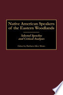 Native American Speakers of the Eastern Woodlands  Selected Speeches and Critical Analyses