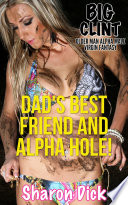 Dad's Best Friend And Alpha Hole!