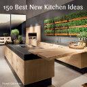 150 Best New Kitchen Ideas Pdf/ePub eBook