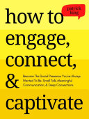 How to Engage, Connect, & Captivate