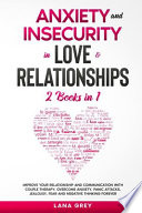Anxiety and Insecurity in Love & Relationships
