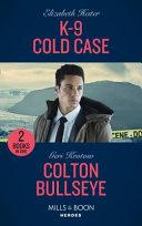 K 9 Cold Case   Colton Bullseye