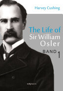The Life of Sir William Osler