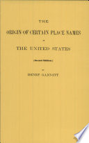 """""""The Origin of Certain Place Names in the United States"""" by Henry Gannett"""
