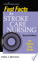 Fast Facts For Stroke Care Nursing Second Edition