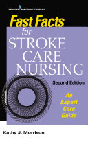 Fast Facts for Stroke Care Nursing, Second Edition
