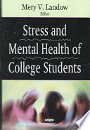 """Stress and Mental Health of College Students"" by M. V. Landow"