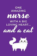 One Amazing Nurse With A Big Loving Heart And A Cat
