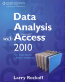 Data Analysis with Microsoft Access 2010  From Simple Queries to Business Intelligence