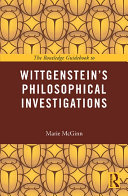The Routledge Guidebook to Wittgenstein s Philosophical Investigations