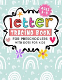 Letter Tracing Book For Preschoolers With Dots For Kids Ages 3   5