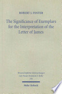 The Significance Of Exemplars For The Interpretation Of The Letter Of James