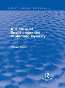 A History of Egypt under the Ptolemaic Dynasty  Routledge Revivals