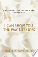 I Can Show You the Way Life Goes Book