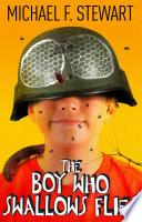 The Boy Who Swallows Flies